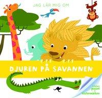 bokomslag Jag lär mig om djuren på savannen