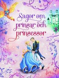 bokomslag Sagor om prinsar och prinsessor