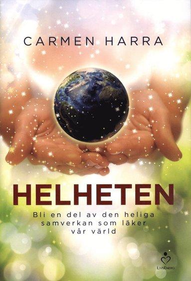 bokomslag Helheten : bli en del av den heliga samverkan som läker vår värld