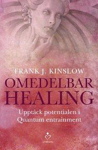 bokomslag Omedelbar healing : upptäck potentialen i Quantum Entrainment
