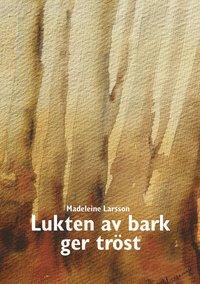 bokomslag Lukten av bark ger tröst