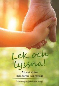 bokomslag Lek och lyssna! : att möta barn med värme och respekt