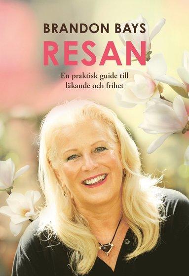 bokomslag Resan : en praktisk guide till läkande och frihet