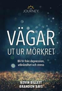 bokomslag Vägar ut ur mörkret : att bli fri från depression, utbrändhet och stress
