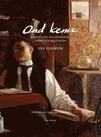 bokomslag Ond kemi : berättelser om människor, mord och molekyler