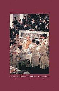 Lidande och läkedom II : Medicinens historia från 1800 till 1950