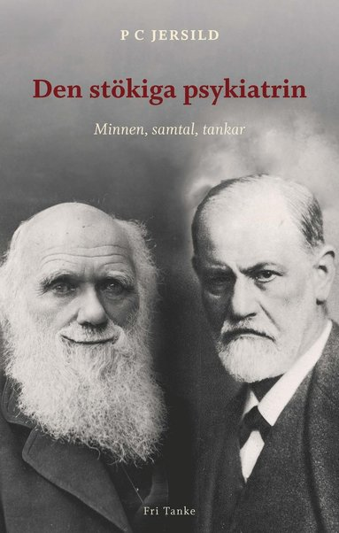 bokomslag Den stökiga psykiatrin : minnen, samtal, tankar