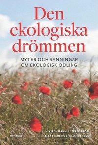 bokomslag Den ekologiska drömmen : myter och sanningar om ekologisk odling
