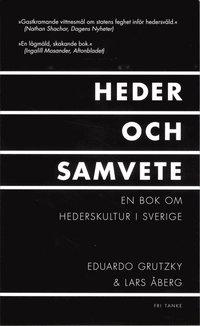 bokomslag Heder och samvete : en bok om hederskultur i Sverige