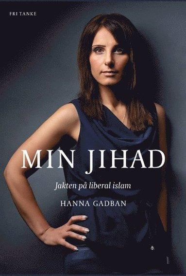 bokomslag Min Jihad : Jakten på liberal islam