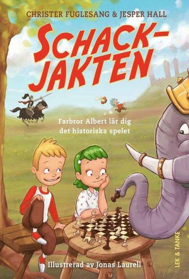 bokomslag Schackjakten : farbror Albert lär dig det historiska spelet