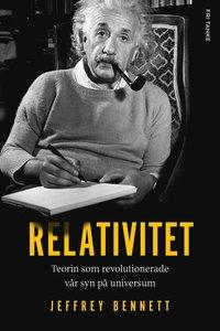 bokomslag Relativitet : teorin som förändrade vår syn på universum