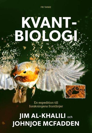 bokomslag Kvantbiologi : vetenskapens frontlinjer