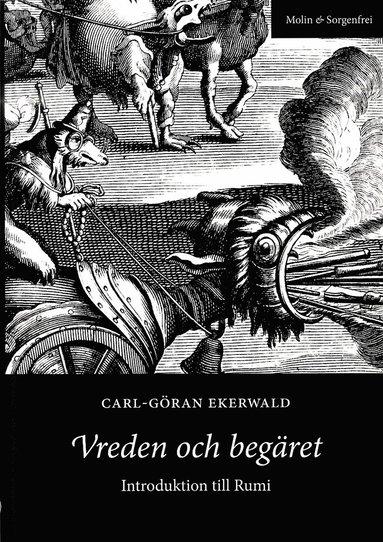 bokomslag Vreden och begäret : introduktion till Rumi