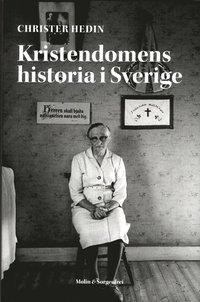 bokomslag Kristendomens historia i Sverige