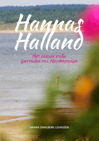 bokomslag Hannas Halland : med kärlek från Gottskär till Mellbystrand