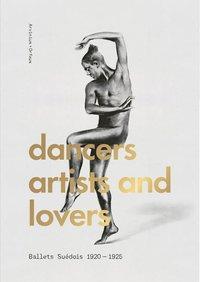 bokomslag Dancers, artists, lovers : Ballets Suédois 1920-1925