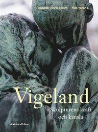 bokomslag Vigeland : skulpturens kraft och känsla