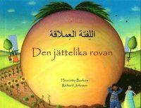 bokomslag Den jättelika rovan (arabiska och svenska)