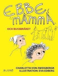 bokomslag Ebbe, mamma och bussbråket