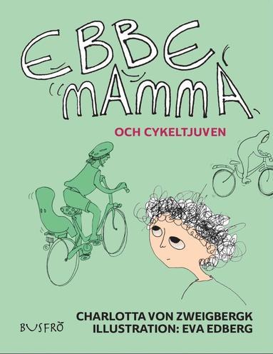 bokomslag Ebbe, mamma och cykeltjuven