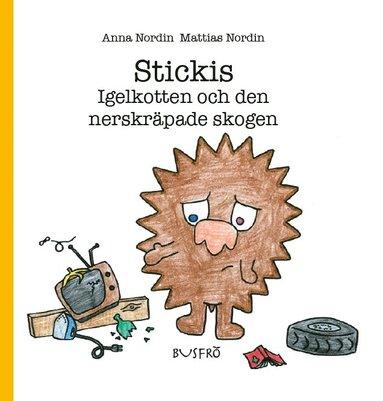 bokomslag Stickis. Igelkotten och den nerskräpade skogen