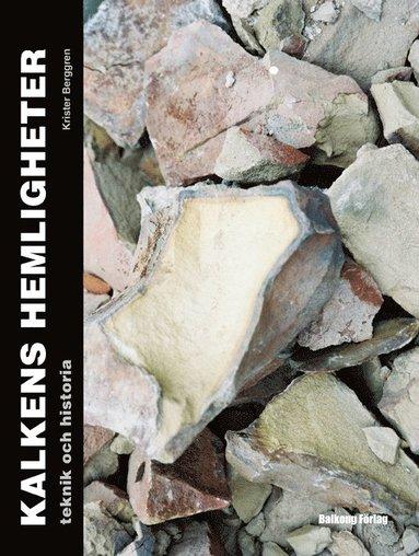 bokomslag Kalkens hemligheter : teknik och historia