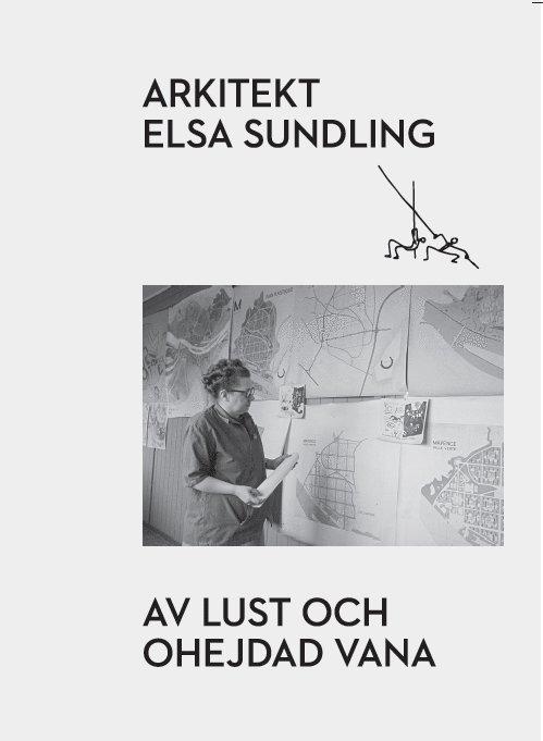 Arkitekt Elsa Sundling : av lust och ohejdad vana 1
