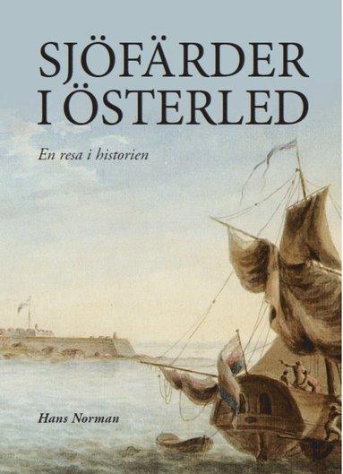 bokomslag Sjöfärder i Österled : en resa i historien