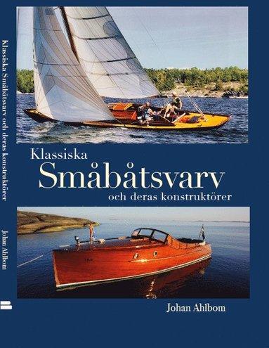 bokomslag Klassiska småbåtsvarv och deras konstruktörer