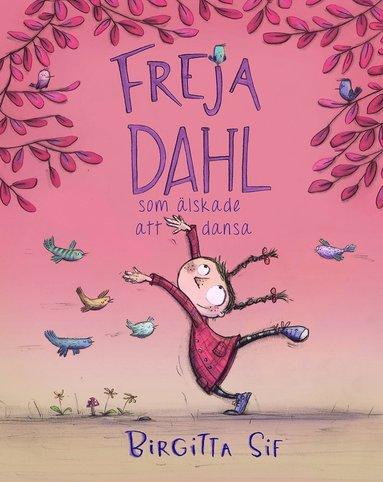 bokomslag Freja Dahl som älskade att dansa