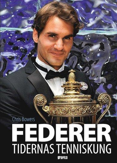 bokomslag Federer : tidernas tenniskung