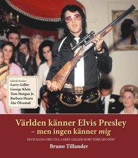 bokomslag Världen känner Elvis Presley : men ingen känner mig