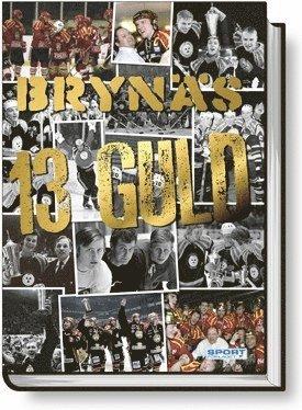 bokomslag Brynäs 13 Guld