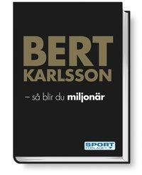 bokomslag Bert Karlsson : så blir du miljonär