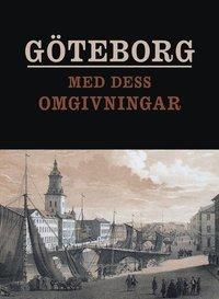 bokomslag Göteborg med dess omgivningar framställt i tavlor