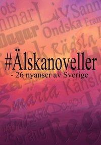 bokomslag Älskanoveller : 26 nyanser av Sverige