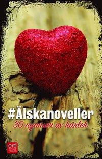 bokomslag #Älskanoveller : 30 nyanser av kärlek