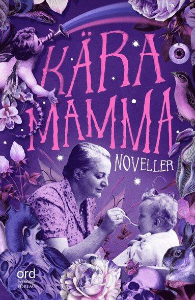 bokomslag Kära Mamma : noveller