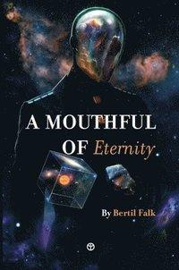 bokomslag A Mouthful of Eternity