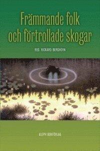 bokomslag Främmande folk och förtrollade skogar : trolska berättelser