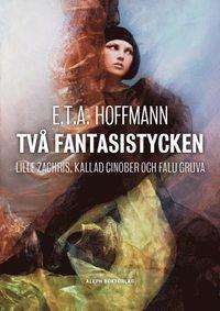 bokomslag Två fantasistycken : Lille Zachris och Falu gruva