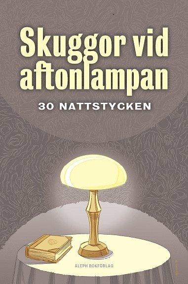 bokomslag Skuggor vid aftonlampan : trettio nattstycken