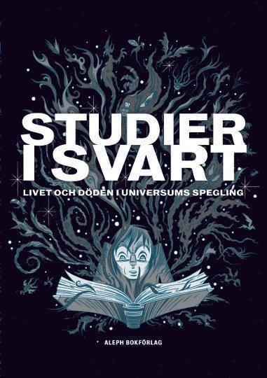 bokomslag Studier i svart: Livet och döden i universums spegling