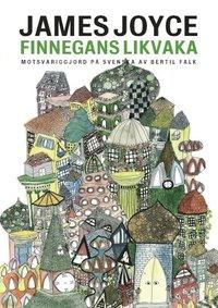 bokomslag Finnegans likvaka. Motsvariggjord på svenska av Bertil Falk