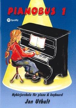 bokomslag Pianobus 1 : nybörjarskola för piano & keyboard