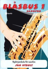 bokomslag Blåsbus 1 saxofon : nybörjarskola för saxofon