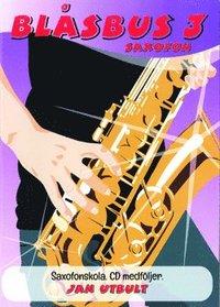 bokomslag Blåsbus 3 saxofon : saxofonskola