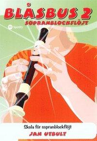bokomslag Blåsbus 2 sopranblockflöjt : skola för sopranblockflöjt