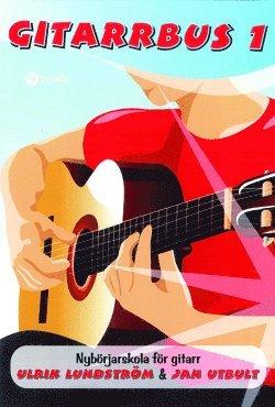 bokomslag Gitarrbus 1 : nybörjarskola för gitarr